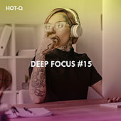 Deep Focus, Vol. 15 by Hot Q
