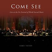 Come See (Live at the Fes Festival of World Sacred Music) by Sami Yusuf