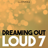Dreaming Out Loud 7 by Various Artists