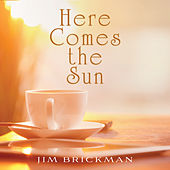 Here Comes The Sun by Jim Brickman