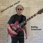 Get off the Stuff de Bobby Schnitzer