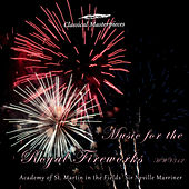 Music for the Royal Fireworks B flat Major HWV 312 de Academy Of St. Martin-In-The-Fields
