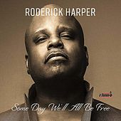 Someday We'll All Be Free de Roderick Harper