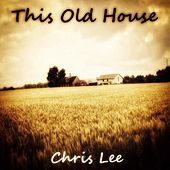 This Old House by Chris Lee
