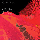 Matilda (Extended Version) by Stateless