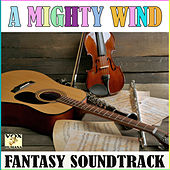 A Mighty Wind Fantasy Soundtrack (Live) by Various Artists