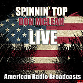 Spinnin' Top (Live) by Don McLean