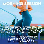Fitness First - Morning Session de Various Artists