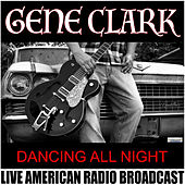 Dancing All Night (Live) by Gene Clark