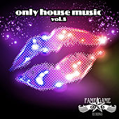 Only House Music, Vol. 8 von Various Artists