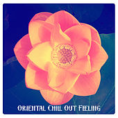 Oriental Chill Out Feeling by Various Artists