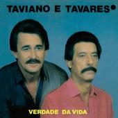 Verdades da Vida de Taviano e Tavares