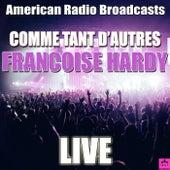 Comme Tant D'autres (Live) de Francoise Hardy