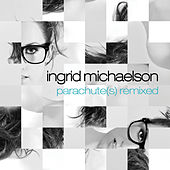Parachute(s) Remixed by Ingrid Michaelson