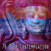 76 Deep Contemplation by Music For Meditation
