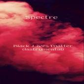 Black Lives Matter (Instrumental Version) by Spectre