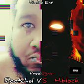Rootchel vs Hblock de Vibelife Ent
