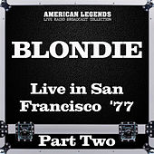 Live in San Francisco  '77 Part Two (Live) de Blondie