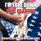 I'm Tore Down (Live) von Eric Clapton