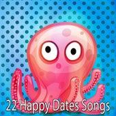 22 Happy Dates Songs by Canciones Infantiles