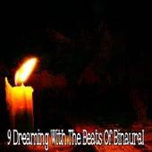 9 Dreaming with the Beats of Binaural by Binaural Beats Brainwave Entrainment