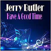 Have A Good Time di Jerry Butler