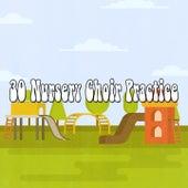 30 Nursery Choir Practice by Canciones Infantiles