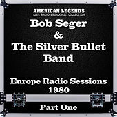 Europe Radio Sessions 1980 Part One de Bob Seger