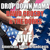 Drop Down Mama (Live) de David Crosby