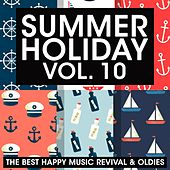 Summer Holiday, Vol. 10 (The Best Happy Music Revival & Oldies) di Various Artists