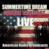 Summertime Dream (Live) de Gordon Lightfoot