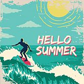 Hello Summer (The Best Summer Oldies Music) von Various Artists