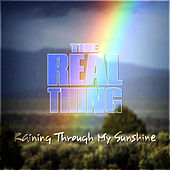 Raining Through My Sunshine by The Real Thing