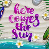 Here Comes The Sun di Various Artists