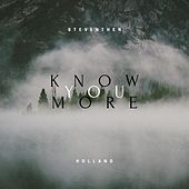 Know You More by Steventhen Holland