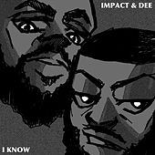 I Know #BLM Freestyle (feat. Dee) de Impact