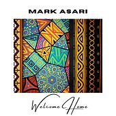 Welcome Home by Mark Asari