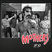 The Mothers 1970 by Frank Zappa