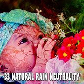 33 Natural Rain Neutrality by Rain Sounds and White Noise