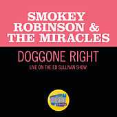 Doggone Right (Live On The Ed Sullivan Show, June 1, 1969) von Smokey Robinson