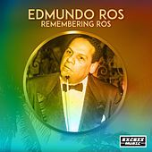 Remembering Ros de Edmundo Ros