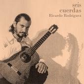 Seis Cuerdas de Ricardo Rodriguez