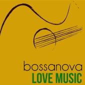 Bossa Nova Love Music (The Best 30 Tracks Bossa Nova And Jazz Soul Oldies Music) von Various Artists