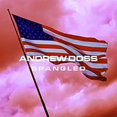 Spangled by Andrew Doss