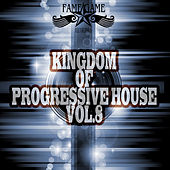 Kingdom of Progressive House, Vol. 8 by Various Artists