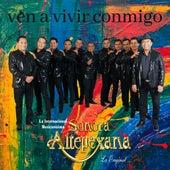 Ven a Vivir Conmigo by Sonora Altepexana La Original