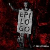 Epílogo by El Perrodiablo
