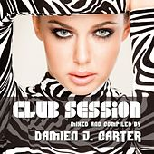Club Session (Mixed By Damien J. Carter) by Various Artists