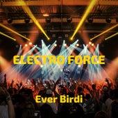 Electro Force de Ever Birdi