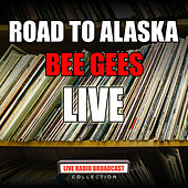 Road To Alaska (Live) de Bee Gees